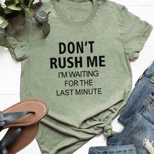 COPY - Dont' rush me Graphic Tee